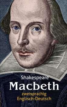 William Shakespeare: Macbeth. Shakespeare. Zweisprachig: Englisch-Deutsch, Buch