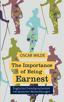 Oscar Wilde: The Importance of Being Earnest: Fremdsprachentext Englisch mit deutschen Worterklärungen, Buch
