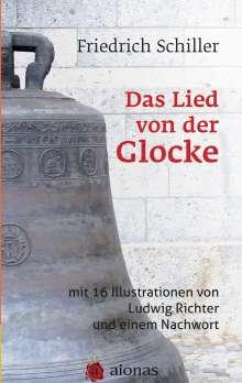 Friedrich Schiller: Das Lied von der Glocke: mit 16 Illustrationen von Ludwig Richter und einem Nachwort, Buch
