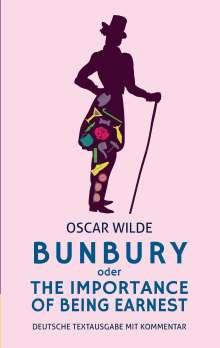 Alexander Varell: Bunbury oder The Importance of Being Earnest: deutsche Textausgabe mit Kommentar, Buch