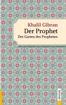 Khalil Gibran: Der Prophet. Doppelband. Khalil Gibran (Der Prophet + Der Garten des Propheten), Buch