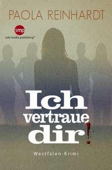 Paola Reinhardt: Ich vertraue dir, Buch