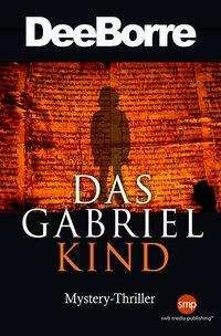 Dee Boore: Das Gabriel Kind, Buch