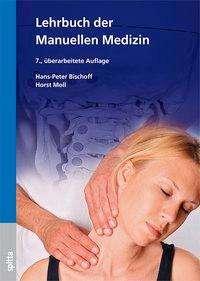 Hans Peter Bischoff: Kurz gefasstes Lehrbuch der Manuellen Medizin, Buch
