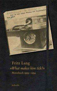 "Fritz Lang: ""What makes him tick?"", Buch"