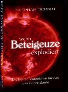 Stephan Berndt: Wenn Beteigeuze explodiert, Buch