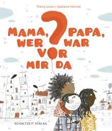 Thierry Lenain: Mama, Papa, wer war vor mir da?, Buch