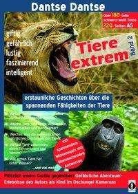 Dantse Dantse: Tiere extrem Band 2 - Plötzlich einem Gorilla gegenüber!, Buch