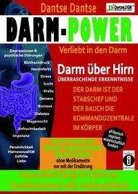 Dantse Dantse: Darm-Power: Verliebt in den Darm. Gesundheit fängt im Darm an: Krankheitsherd oder Heilungsfabrik., Buch
