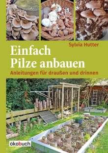 Sylvia Hutter: Einfach Pilze anbauen, Buch