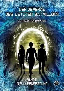 Dan König: Der General des letzten Bataillons - Band 2, Buch