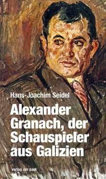 Hans-Joachim Seidel: Alexander Granach, der Schauspieler aus Galizien, Buch