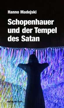 Hanno Madejski: Schopenhauer und der Tempel des Satan, Buch