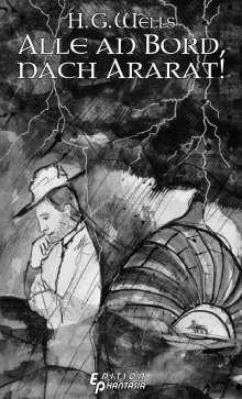 H. G. Wells: Alle an Bord, Nach Ararat!, Buch