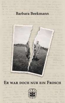 Barbara Beekmann: Er war doch nur ein Frosch, Buch