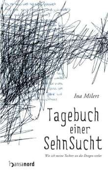 Ina Milert: Tagebuch einer Sehnsucht, Buch