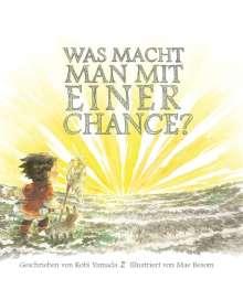 Kobi Yamada: Was macht man mit einer Chance?, Buch