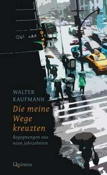 Walter Kaufmann: Die meine Wege kreuzten, Buch