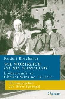 Rudolf Borchardt: Wie wortreich ist die Sehnsucht, Buch