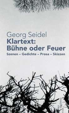 Georg Seidel: Klartext: Bühne oder Feuer, Buch