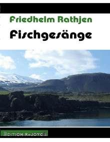Friedhelm Rathjen: Fischgesänge, Buch