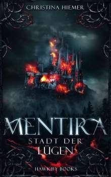 Christina Hiemer: Mentira - Stadt der Lügen, Buch