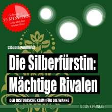 Claudia Puhlfürst: Die Silberfürstin: Mächtige Rivalen, Buch