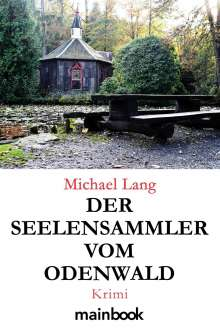 Michael Lang: Der Seelensammler vom Odenwald, Buch