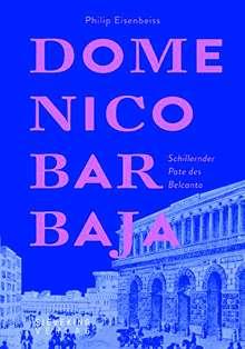 Philip Eisenbeiss: Domenico Barbaja, Buch