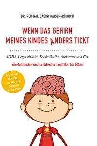 Sabine Kaiser-Röhrich: Wenn das Gehirn meines Kindes anders tickt, Buch
