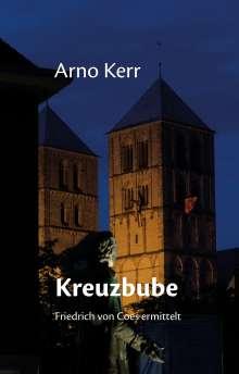 Arno Kerr: Kreuzbube, Buch