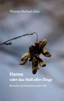 Thomas Michael Glaw: Hanna oder das Maß aller Dinge, Buch