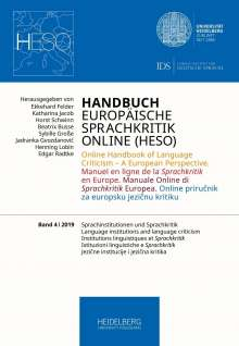 Handbuch Europäische Sprachkritik Online (HESO) / Sprachinstitutionen und Sprachkritik. Language institutions and language criticism. Institutions linguistiques et Sprachkritik. Istituzioni linguistiche e Sprachkritik. Jezicne institucije i jezicna kritika, Buch