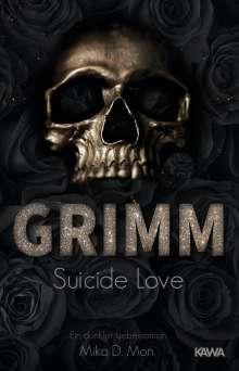 Mika D. Mon: GRIMM - Suicide Love (Band 1), Buch