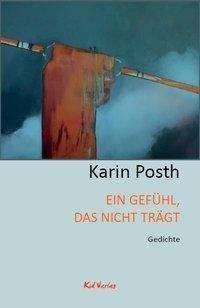 Karin Posth: Ein Gefühl, das nicht trägt, Buch