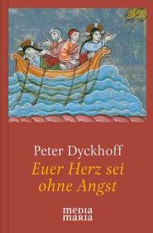 Peter Dyckhoff: Euer Herz sei ohne Angst, Buch