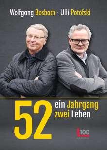 Wolfgang Bosbach: 52: ein Jahrgang - zwei Leben, Buch