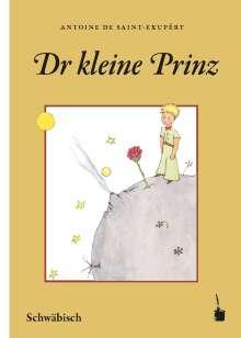 Antoine de Saint-Exupéry: Der Kleine Prinz. Dr kleine Prinz (Schwäbisch), Buch