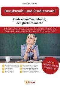 Philipp Silbernagel: Berufswahl und Studienwahl: Finde einen Traumberuf, der glücklich macht, Buch