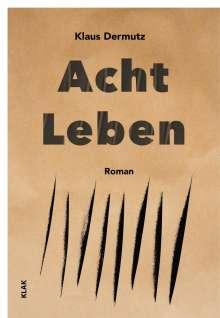 Klaus Dermutz: Acht Leben, Buch