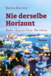 Bettina Bremme: Nie derselbe Horizont, Buch