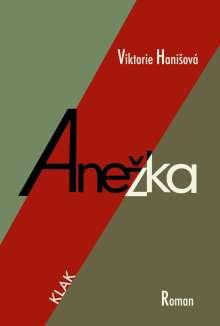 Viktorie HaniSová: Anezka, Buch