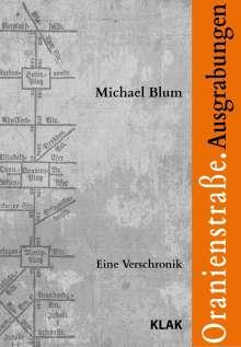 Michael Blum: Oranienstraße. Ausgrabungen, Buch