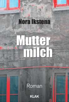 Nora Ikstena: Muttermilch, Buch