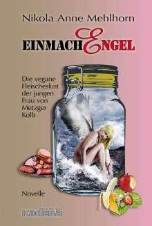 Nikola Anne Mehlhorn: EinmachEngel, Buch