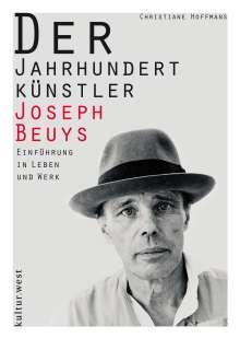 Christiane Hoffmans: Der Jahrhundertkünstler Joseph Beuys, Buch