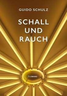 Guido Schulz: Schall und Rauch, Buch
