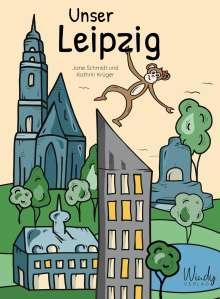 Jane Schmidt: Unser Leipzig, Buch