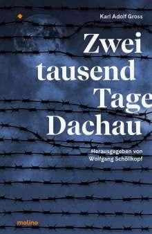 Karl Adolf Groß: Zweitausend Tage Dachau, Buch