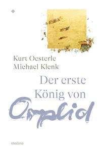 Kurt Oesterle: Der erste König von Orplid, Buch